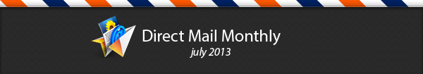 Direct Mail Monthly: July 2013