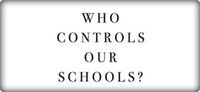 Who Controls Our Schools